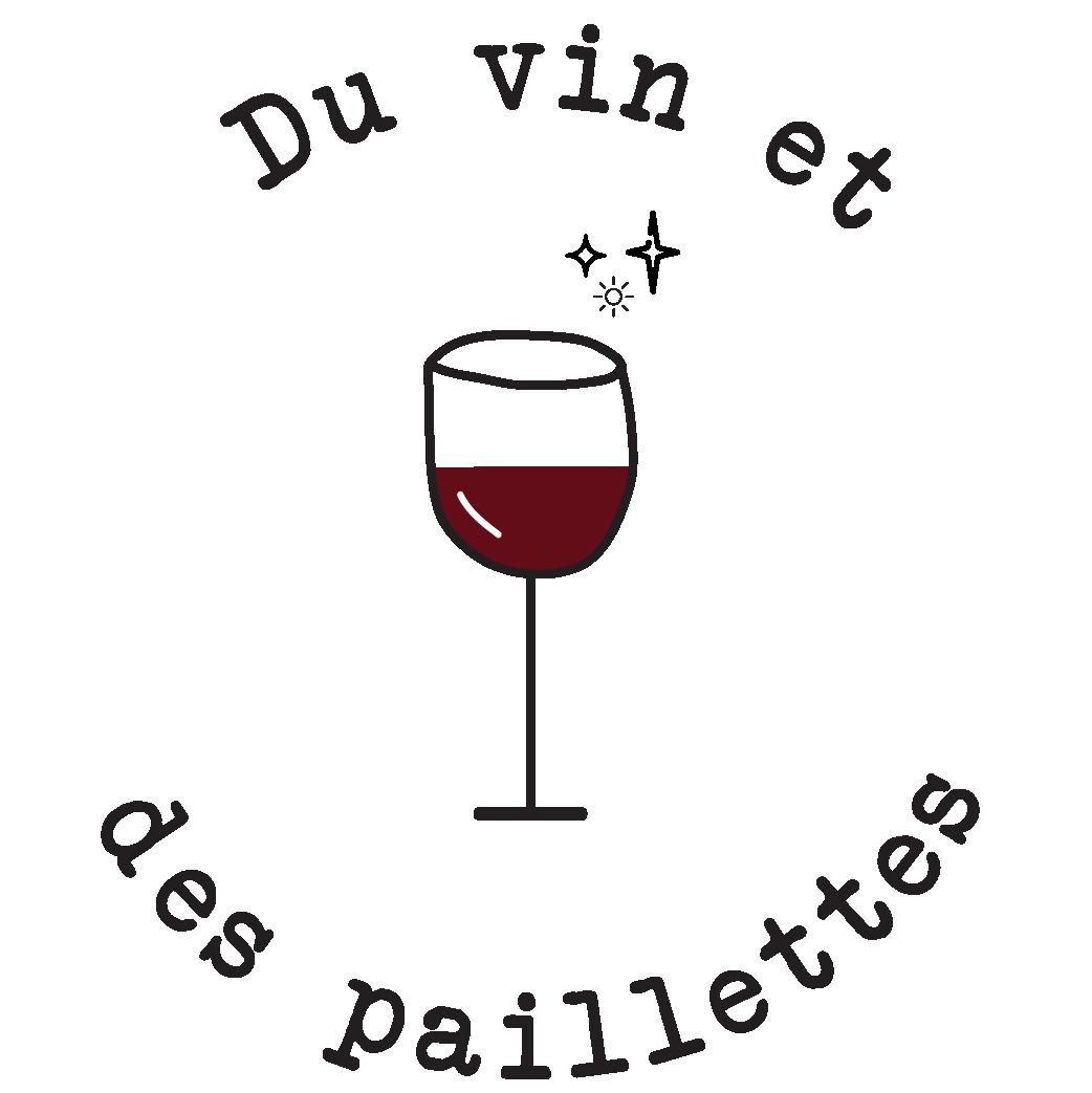 Du Vin et Des Paillettes